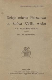 Dzieje miasta Rzeszowa do końca XVIII wieku : z 21. rycinami w tekście