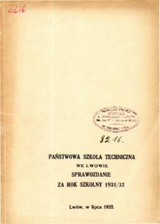 Sprawozdanie Państwowej Szkoły Technicznej we Lwowie za rok szkolny 1931/32