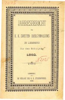 Jahresbericht des K. K. Zweiten Ober-Gymnasiums in Lemberg fur das Schuljahr 1892