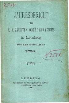 Jahresbericht des K. K. Zweiten Ober-Gymnasiums in Lemberg fur das Schuljahr 1894