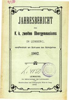 Jahresbericht des K. K. Zweiten Ober-Gymnasiums in Lemberg fur das Schuljahr 1902