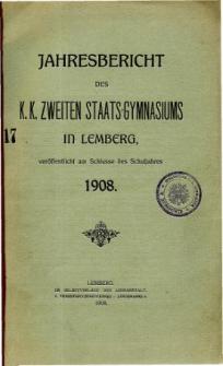 Jahresbericht des K. K. Zweiten Staats-Gymnasiums in Lemberg fur das Schuljahre 1908