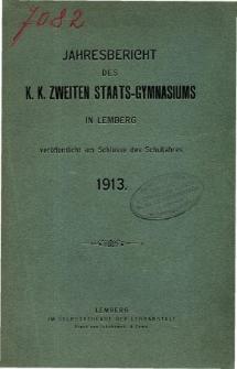 Jahresbericht des K. K. Zweiten Staats-Gymnasiums in Lemberg fur das Schuljahr 1913