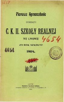 Sprawozdanie Dyrekcyi C. K. II Szkoły Realnej we Lwowie za rok szkolny 1904