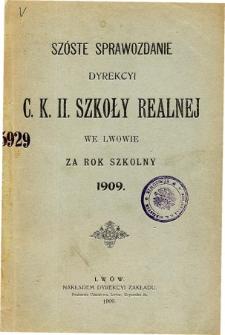 Sprawozdanie Dyrekcyi C. K. II Szkoły Realnej we Lwowie za rok szkolny 1909
