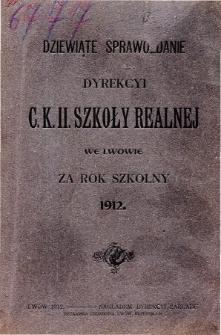 Sprawozdanie Dyrekcyi C. K. II Szkoły Realnej we Lwowie za rok szkolny 1912