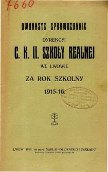 Sprawozdanie Dyrekcyi C. K. II Szkoły Realnej we Lwowie za rok szkolny 1915-16