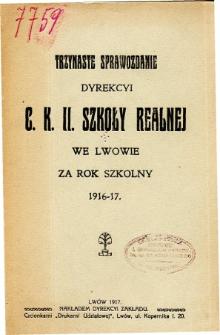 Sprawozdanie Dyrekcyi C. K. II Szkoły Realnej we Lwowie za rok szkolny 1916-17
