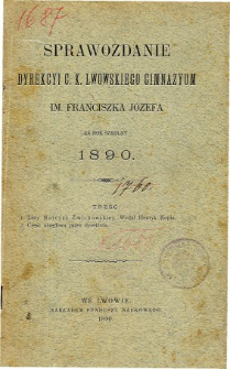 Sprawozdanie Dyrekcyi C. K. Gimnazyum Lwowskiego im. Franciszka Józefa za rok szkolny 1890
