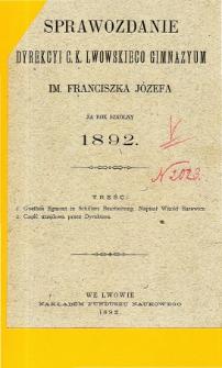 Sprawozdanie Dyrekcyi C. K. Gimnazyum Lwowskiego im. Franciszka Józefa za rok szkolny 1892