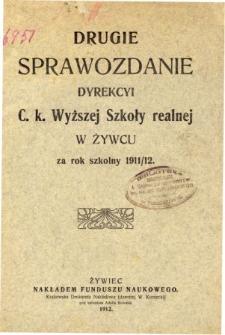 Sprawozdanie Dyrekcyi C. K. Wyższej Szkoły Realnej w Żywcu za rok szkolny 1911/12