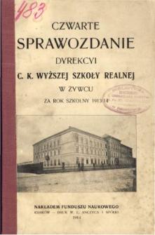 Sprawozdanie Dyrekcyi C. K. Wyższej Szkoły Realnej w Żywcu za rok szkolny 1913/14
