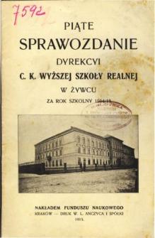 Sprawozdanie Dyrekcyi C. K. Wyższej Szkoły Realnej w Żywcu za rok szkolny 1914/15