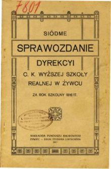 Sprawozdanie Dyrekcyi C. K. Wyższej Szkoły Realnej w Żywcu za rok szkolny 1916/17