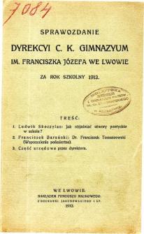 Sprawozdanie Dyrekcyi C. K. Gimnazyum Lwowskiego im. Franciszka Józefa za rok szkolny 1913