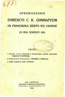 Sprawozdanie Dyrekcyi C. K. Gimnazyum Lwowskiego im. Franciszka Józefa za rok szkolny 1912