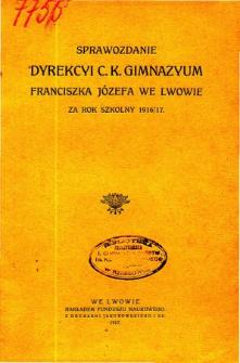 Sprawozdanie Dyrekcyi C. K. Gimnazyum Lwowskiego im. Franciszka Józefa za rok szkolny 1916/17