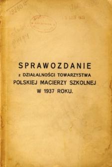 Sprawozdanie z działalności Towarzystwa Polskiej Macierzy Szkolnej w 1937 roku