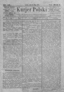 Kurjer Polski. 1875, R. 1, nr 113-131, 133-194, 196-228