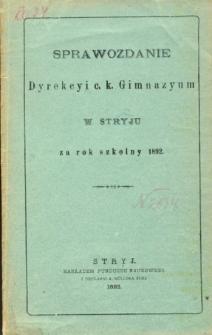 Sprawozdanie Dyrekcyi C. K. Gimnazyum w Stryju za rok szkolny 1892