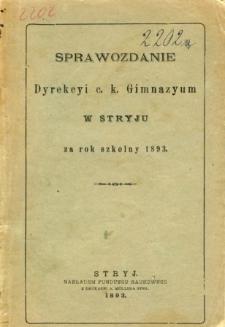 Sprawozdanie Dyrekcyi C. K. Gimnazyum w Stryju za rok szkolny 1893