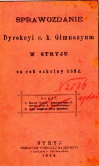 Sprawozdanie Dyrekcyi C. K. Gimnazyum w Stryju za rok szkolny 1894