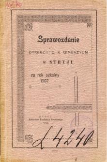 Sprawozdanie Dyrekcyi C. K. Gimnazyum w Stryju za rok szkolny 1902