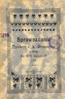 Sprawozdanie Dyrekcyi C. K. Gimnazyum w Stryju za rok szkolny 1906