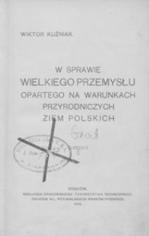 W sprawie wielkiego przemysłu opartego na warunkach przyrodniczych ziem polskich