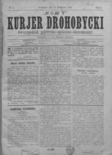 Nowy Kurjer Drohobycki : dwutygodnik polityczno-społeczno-ekonomiczny. 1889, R. 1, nr 1-7