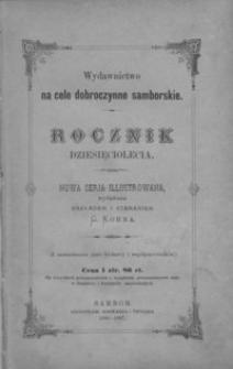 Rocznik Samborski : nowa serja illustrowana : wydawnictwo na cele dobroczynne samborskie. 1886-1887, R. 10