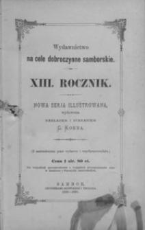 Rocznik Samborski : nowa serja illustrowana : wydawnictwo na cele dobroczynne samborskie. 1889-1890, R. 13