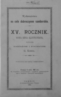 Rocznik Samborski : nowa serja illustrowana : wydawnictwo na cele dobroczynne samborskie. 1892, R. 15