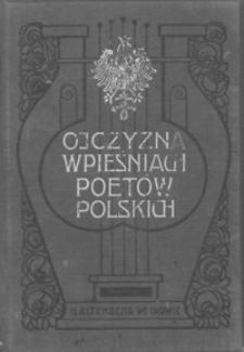 Ojczyzna w pieśniach poetów polskich : głosy poetów o Polsce