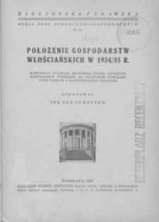 Położenie gospodarstw włościańskich w 1933/34 r. : komunikat Wydziału Ekonomiki Rolnej Drobnych Gospodarstw Wiejskich na podstawie tymczasowych danych z rachunkowości rolniczej