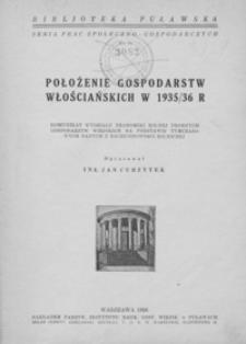 Położenie gospodarstw włościańskich w 1935/36 r. : komunikat Wydziału Ekonomiki Rolnej Drobnych Gospodarstw Wiejskich na podstawie tymczasowych danych z rachunkowości rolniczej