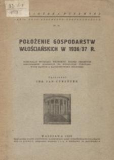 Położenie gospodarstw włościańskich w 1936/37 r. : komunikat Wydziału Ekonomiki Rolnej Drobnych Gospodarstw Wiejskich na podstawie tymczasowych danych z rachunkowości rolniczej
