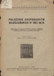 Położenie gospodarstw włościańskich w 1937/38 r. : komunikat Wydziału Ekonomiki Rolnej Drobnych Gospodarstw Wiejskich na podstawie tymczasowych danych z rachunkowości rolniczej