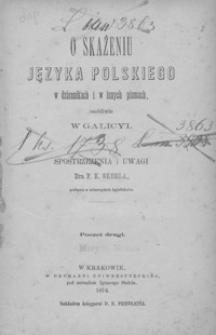 O skażeniu języka polskiego w dziennikach i innych pismach, osobliwie w Galicyi. Poczet drugi