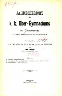 Jahresbericht des K. K. Obergymnasiums in Czernowitz in dem Herzogthum Bukowina veroffentlicht am Schlusse des Schuljahres 1888/89