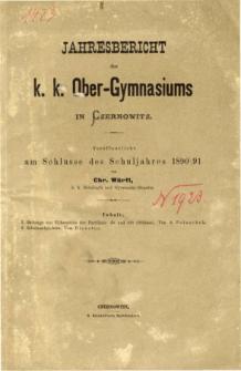 Jahresbericht des K. K. Obergymnasiums in Czernowitz veroffentlicht am Schlusse des Schuljahres 1890/91