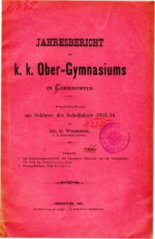 Jahresbericht des K. K. Obergymnasiums in Czernowitz veroffentlicht am Schlusse des Schuljahres 1893/94