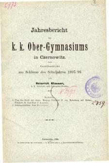 Jahresbericht des K. K. Obergymnasiums in Czernowitz veroffentlicht am Schlusse des Schuljahres 1895/96