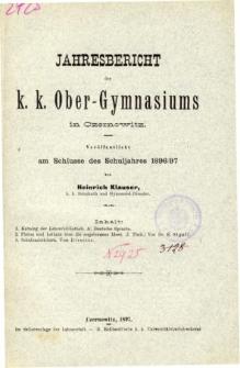 Jahresbericht des K. K. Obergymnasiums in Czernowitz veroffentlicht am Schlusse des Schuljahres 1896/97