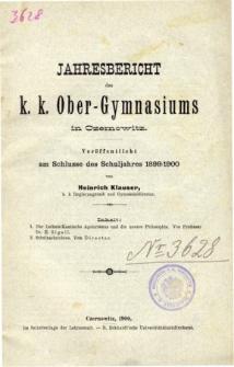Jahresbericht des K. K. Obergymnasiums in Czernowitz veroffentlicht am Schlusse des Schuljahres 1899/1900