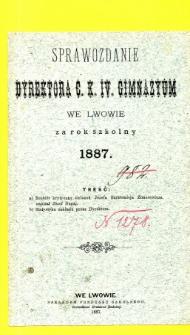 Sprawozdanie Dyrektora C. K. IV Gimnazyum we Lwowie za rok szkolny 1887