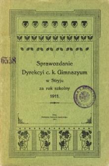 Sprawozdanie Dyrekcyi C. K. Gimnazyum w Stryju za rok szkolny 1911