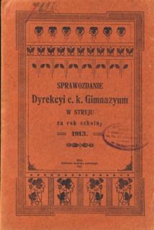 Sprawozdanie Dyrekcyi C. K. Gimnazyum w Stryju za rok szkolny 1913