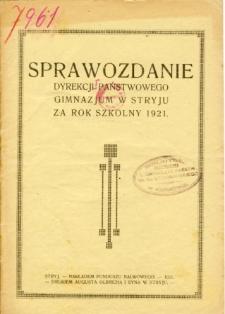 Sprawozdanie Dyrekcji Państwowego Gimnazjum w Stryju za rok szkolny 1921