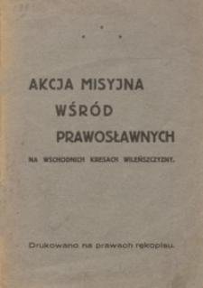 Akcja misyjna wśród prawosławych na wschodnich kresach Wileńszczyzny